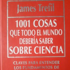 Libros de segunda mano: LIBRO: 1001 COSAS QUE TODO EL MUNDO DEBERÍA SABER SOBRE LA CIENCIA. Lote 210433437