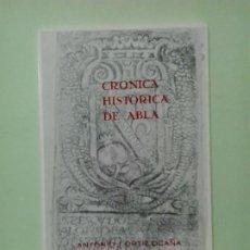 Libros de segunda mano: LMV - CRÓNICA HISTÓRICA DE ABLA. ANTONIO J. ORTIZ OCAÑA. Lote 210434125
