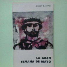 Libros de segunda mano: LMV - LA GRAN SEMANA DE MAYO. VICENTE F. LÓPEZ. Lote 210434545