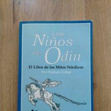 Libros de segunda mano: LOS NIÑOS DE ODIN. EL LIBRO DE LOS MITOS NÓRDICOS. POR PADRAIC COLUM.. Lote 210434621