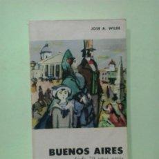 Libros de segunda mano: LMV - BUENOS AIRES, DESDE 70 AÑOS ATRAS. JOSÉ A. WILDE. Lote 210434760