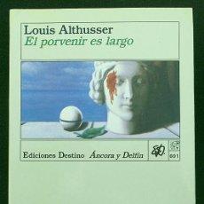 Libros de segunda mano: EL PORVENIR ES LARGO / LOS HECHOS - LOUIS ALTHUSSER - DESTINO (ÁNCORA Y DELFÍN) 1992. Lote 210452095