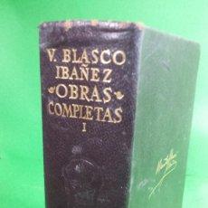 Libros de segunda mano: 1.964 VICENTE BLASCO IBÁÑEZ. OBRAS COMPLETAS. TOMO I. EDITORIAL AGUILAR.. Lote 210456235