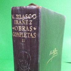 Libros de segunda mano: 1.958 VICENTE BLASCO IBÁÑEZ. OBRAS COMPLETAS. TOMO II. EDITORIAL AGUILAR.. Lote 210456463