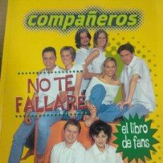 Libros de segunda mano: COMPAÑEROS: NO TE FALLARÉ / EL LIBRO DE FANS (SALVAT, 2000). POR MARÍA JOSÉ ANDRÉS TARILONTE.. Lote 210461467