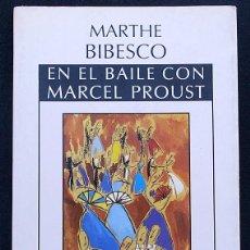 Libros de segunda mano: EN EL BAILE CON MARCEL PROUST - MARTHE BIBESCO - ICARIA (1988). Lote 210479391