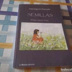 Libros de segunda mano: SEMILLAS ASSUMPCIO FORCADA PROLOGO LOURDES ORTIZ 1ERA ED. 2006 POESÍA Y PARTITURAS MUSICALES!. Lote 210517992