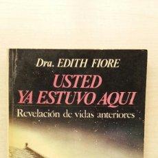 Libros de segunda mano: USTED YA ESTUVO AQUÍ. REVELACIÓN DE VIDAS ANTERIORES. EDITH FIORE. EDAF, NUEVOS TEMAS, 1978.. Lote 210559130