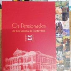 Libros de segunda mano: OS PENSIONADOS DA DEPUTACIÓN DE PONTEVEDRA. 1940-1969. Lote 210574085