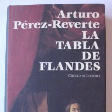 Libros de segunda mano: LA TABLA DE FLANDES DE ARTURO PEREZ-REVERTE. Lote 210577682