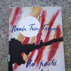 Libros de segunda mano: UN PACTO DE FUTURO -- RAMON TRIAS FARGAS -- 1983 --. Lote 210584800