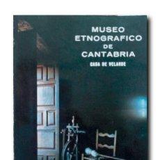Libros de segunda mano: MUSEO ETNOGRÁFICO DE CANTABRIA. CASA DE VELARDE. GONZALEZ ECHEGARAY, CESAR. Lote 210585238