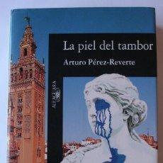 Libros de segunda mano: LA PIEL DEL TAMBOR DE ARTURO PEREZ-REVERTE. Lote 210587742