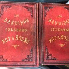 Libros de segunda mano: LOS BANDIDOS CELEBRES ESPAÑOLES - TOMO I Y II - AÑO 1883 Y 1891. Lote 210594367