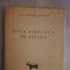 Libros de segunda mano: GUÍA VINÍCOLA DE ESPAÑA - LUIS ANTONIO DE VEGA - ED. NACIONAL. Lote 210594402