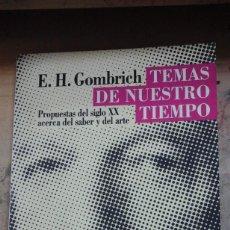 Libros de segunda mano: E. H. GOMBRICH: TEMAS DE NUESTRO TIEMPO. PROPUESTAS DEL SIGLO XX ACERCA DEL SABER Y DEL ARTE (MADRID. Lote 210595657