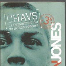 Libros de segunda mano: OWEN JONES. CHAVS LA DEMONIZACION DE LA CLASE OBRERA. CAPITAN SWING. Lote 210597183
