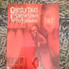 Libros de segunda mano: GHOSTLY TALES AND SINISTER STORIES OF OLD EDINBURGH - EN INGLES. Lote 210615616