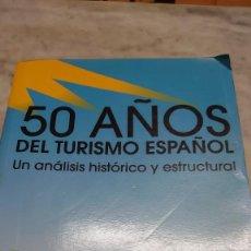 Libros de segunda mano: 50 AÑOS DE TURISMO ESPAÑOL: UN ANALISIS HISTORICO Y ESTRUCTURAL PRPM 39. Lote 210616061
