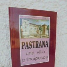 Libros de segunda mano: PASTRANA UNA VILLA PRINCIPESCA. ANTONIO HERRERA CASADO. DEDICADO POR AUTOR. 1992. Lote 210660691