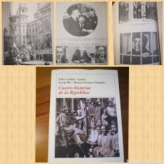 Libros de segunda mano: CUATRO HISTORIAS DE LA REPÚBLICA, JULIO CAMBA / GAZIEL / JOSEP PLA / MANUEL CHAVES NOGALES. Lote 210677775
