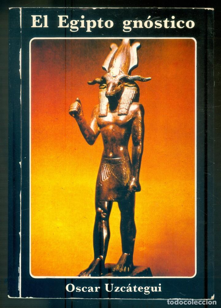 NUMULITE * EL EGIPTO GNÓSTICO ÓSCAR UZCÁTEGUI (Libros de Segunda Mano - Parapsicología y Esoterismo - Otros)
