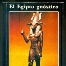 Libros de segunda mano: NUMULITE * EL EGIPTO GNÓSTICO ÓSCAR UZCÁTEGUI. Lote 210678492