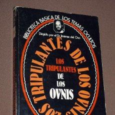 Libros de segunda mano: LOS TRIPULANTES DE LOS OVNIS. BIBLIOTECA BÁSICA DE TEMAS OCULTOS Nº 11. JIMÉNEZ DEL OSO. UVE 1980. Lote 210679226