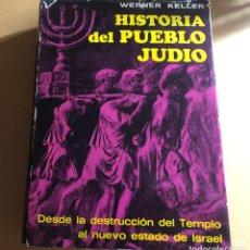Libros de segunda mano: HISTORIA DEL PUEBLO JUDÍO.DESDE LA DESTRUCCIÓN DEL TEMPLO AL NUEVO ESTADO DE ISRAEL. WERNER KELLER.. Lote 210695214