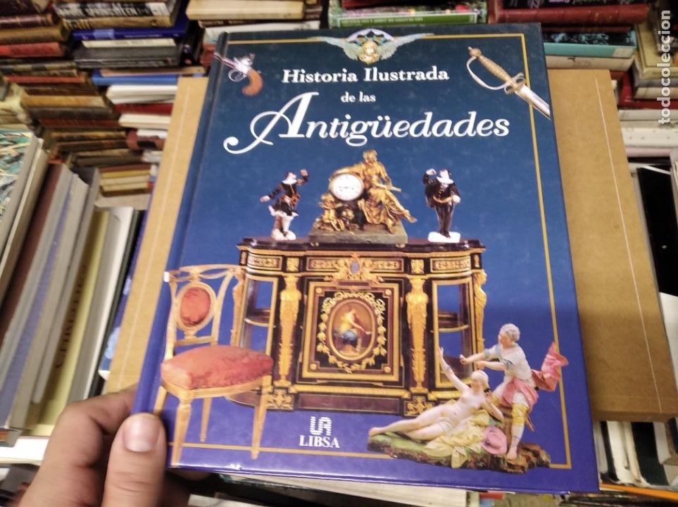 HISTORIA ILUSTRADA DE LAS ANTIGÜEDADES. HUON MALLALIEU . ED. LIBSA. 2000. RELOJES, JUGUETES, ARMAS (Libros de Segunda Mano - Bellas artes, ocio y coleccionismo - Otros)