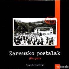 Libros de segunda mano: ZARAUZKO POSTALAK. 36KO GERRA. AMAGOIA GURRUTXAGA URANGA. (EUSKERAZ). Lote 210703359