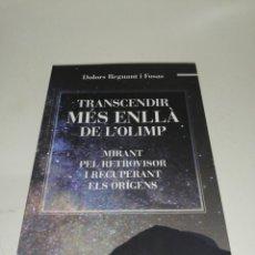 Libros de segunda mano: TRANSCENDIR MÉS ENLLÀ DE L'OLIMP - DOLORS REGUANT I FOSES. Lote 210704217