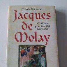 Libros de segunda mano: JACQUES DE MOLAY. EL ÚLTIMO GRAN MAESTRE TEMPLARIO, DE MARCELO DOS SANTOS. ED. AGUILAR, 2006. Lote 210704752