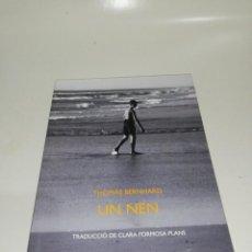Libros de segunda mano: THOMAS BERNHARD , UN NEN. Lote 210705840