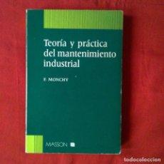 Libros de segunda mano: TEORIA Y PRACTICA DEL MANTENIMIENTO INDUSTRIAL. LA FONCTION MAINTENNACE. F. MONCHY. MASSON 1990. Lote 210710621