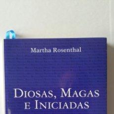 Libros de segunda mano: DIOSAS, MAGAS E INICIADAS. MARTHA ROSENTHAL BARSKY, 2005.. Lote 210713742