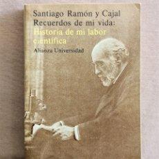 Libros de segunda mano: SANTIAGO RAMÓN Y CAJAL RECUERDOS DE MI VIDA: HISTORIA DE MI LABOR CIENTÍFICA. Lote 210733457