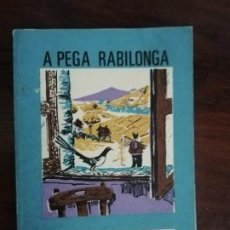 Libros de segunda mano: A PEGA RABILONGA - XOSE MARÍA ÁLVAREZ BLÁZQUEZ. O MOUCHO. 2ª EDICIÓN, 1978. Lote 210737270