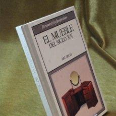 Libros de segunda mano: EL MUEBLE DEL SIGLO XX,ART DECO,EDICIONES RBA,1989.. Lote 210741191