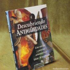 Libros de segunda mano: DESCUBRIENDO ANTIGÜEDADES,ERCI KNOWLES,EDICIONES ÁGATA,1996.. Lote 210742697