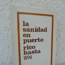 Libros de segunda mano: LA SANIDAD EN PUERTO RICO HASTA 1898. S. ARANA SOTO. DEDICADO POR EL AUTOR. 1978.. Lote 210746800
