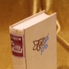 Libros de segunda mano: TU VIDA SOCIAL,G.OHEIM,EDITORIAL DAIMON,1957.. Lote 210752475