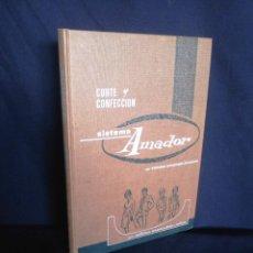 Libros de segunda mano: TOMAS AMADOR DUARTE - SISTEMA AMADOR, CORTE Y CONFECION PARA SEÑORA, CABALLERO Y NIÑOS - 1979. Lote 210772671