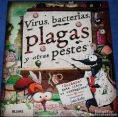 Libros de segunda mano: VIRUS, BACTERIAS, PLAGAS Y OTRAS PESTES - RICHARD PLATT - JOHN KELLY - BLUME (2011). Lote 210788179