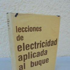 Libros de segunda mano: LECCIONES DE ELECTRICIDAD APLICADA AL BUQUE. M. BAQUERIZO PARDO. 1976. Lote 210842621