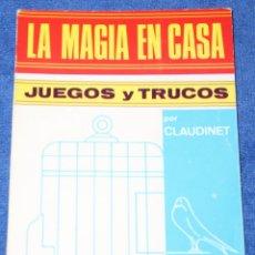 Libros de segunda mano: LA MAGIA EN CASA - JUEGOS Y TRUCOS - COLECCIÓN AFICIONES Nº 16 - EDITORIAL ALAS ¡IMPECABLE!. Lote 210936449