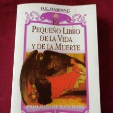 Libros de segunda mano: PEQUEÑO LIBRO DE LA VIDA Y LA MUERTE. PROLOGO DE RAM DASS. EDICIONES OBELISCO. D. E. HARDING.. Lote 210952920