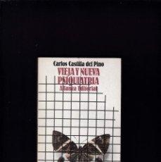 Libros de segunda mano: VIEJA Y NUEVA PSIQUIATRIA - CARLOS CASTILLA DEL PINO - ALIANZA EDITORIAL 1978. Lote 210953174