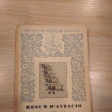 Libros de segunda mano: 'RESUM D'AVIACIÓ'. MARIÀ FOYÉ. COL.LECCIÓ POPULAR BARCINO. Lote 210953595