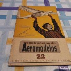 Libros de segunda mano: CONSTRUCCIÓN DE AEROMODELOS 22 SEIX Y BARRAL S. A. EDITORES 1943 POSIBLE RECOGIDA EN MALLORCA. Lote 210954165